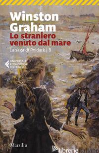 STRANIERO VENUTO DAL MARE. LA SAGA DI POLDARK (LO). VOL. 8 - GRAHAM WINSTON