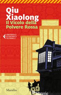 VICOLO DELLA POLVERE ROSSA (IL) - QIU XIAOLONG