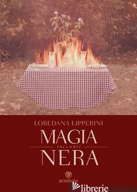 MAGIA NERA - LIPPERINI LOREDANA