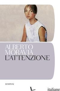ATTENZIONE (L') - MORAVIA ALBERTO