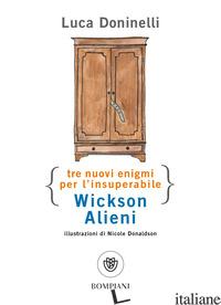 TRE NUOVI ENIGMI PER L'INSUPERABILE WICKSON ALIENI - DONINELLI LUCA