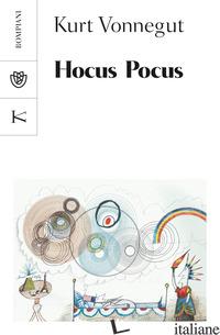 HOCUS POCUS - VONNEGUT KURT; MANTOVANI V. (CUR.)