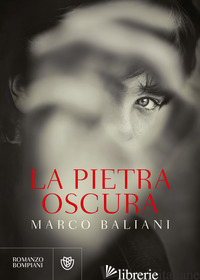 PIETRA OSCURA (LA) - BALIANI MARCO