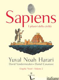 SAPIENS. I PILASTRI DELLA CIVILTA' - HARARI YUVAL NOAH