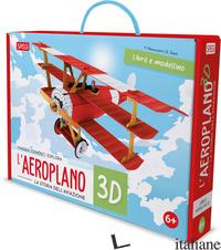 AEROPLANO 3D. LA STORIA DELL'AVIAZIONE. VIAGGIA, CONOSCI, ESPLORA. EDIZ. A COLOR - TOME' ESTER; MANUZZATO VALENTINA