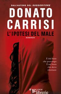 IPOTESI DEL MALE (L') - CARRISI DONATO