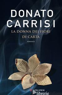 DONNA DEI FIORI DI CARTA (LA) - CARRISI DONATO