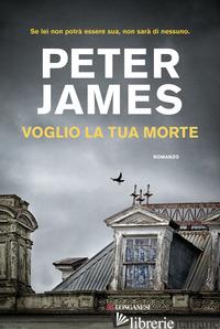 VOGLIO LA TUA MORTE - JAMES PETER