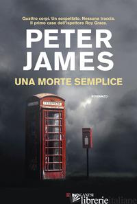 MORTE SEMPLICE (UNA) - JAMES PETER