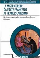 MISERICORDIA: DA FRATE FRANCESO AL FRANCESCANESIMO - CZORTEK A. (CUR.)