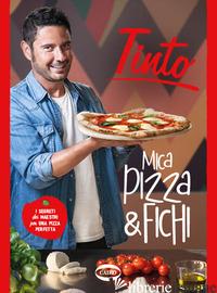 MICA PIZZA & FICHI. I SEGRETI DEI MAESTRI PER UNA PIZZA PERFETTA. EDIZ. ILLUSTRA - TINTO