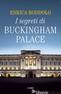 SEGRETI DI BUCKINGHAM PALACE (I) - RODDOLO ENRICA