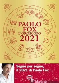 OROSCOPO 2021 (L') - FOX PAOLO