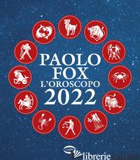OROSCOPO 2022 (L') - FOX PAOLO