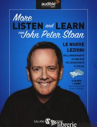 MORE LISTEN AND LEARN. AUDIOLIBRO. 2 CD AUDIO FORMATO MP3. CON LIBRO IN BROSSURA - SLOAN JOHN PETER