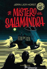 MISTERO DELLA SALAMANDRA. SERIE CLUE (IL) - LIER HORST JØRN