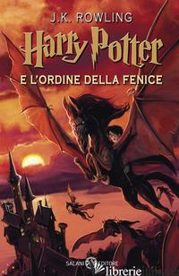 HARRY POTTER E L'ORDINE DELLA FENICE. NUOVA EDIZ.. VOL. 5 - ROWLING J. K.; BARTEZZAGHI S. (CUR.)