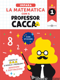 IMPARA LA MATEMATICA CON IL PROFESSOR CACCA. VOL. 1 - BUNKYOSHA CO., LTD.