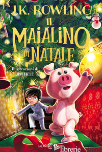 MAIALINO DI NATALE (IL) - ROWLING J. K.