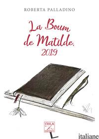 BOUM DE MATILDE, 2019 (LA) - PALLADINO ROBERTA
