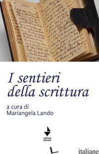 SENTIERI DELLA SCRITTURA (I) - LANDO M. (CUR.)