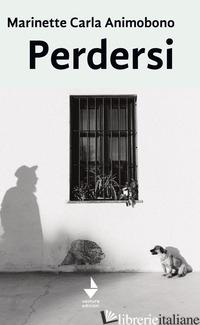 PERDERSI - ANIMOBONO MARINETTE CARLA