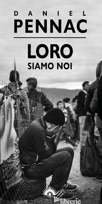 LORO SIAMO NOI - PENNAC DANIEL