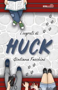 SEGRETI DI HUCK (I) - FACCHINI GIULIANA