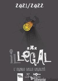 LEGAL. L'AGENDA DELLA LEGALITA' 2021-2022. BLACK (IL) -