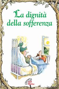 DIGNITA' DELLA SOFFERENZA (LA) - CALODICH FONE ANNE