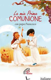 MIA PRIMA COMUNIONE CON PAPA FRANCESCO (LA) - ROSU C. (CUR.)