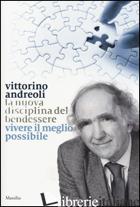 NUOVA DISCIPLINA DEL BENDESSERE. VIVERE IL MEGLIO POSSIBILE (LA) - ANDREOLI VITTORINO