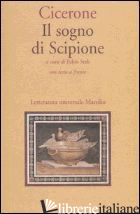 SOGNO DI SCIPIONE. TESTO LATINO A FRONTE (IL) - CICERONE MARCO TULLIO; STOK F. (CUR.)