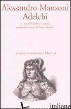 ADELCHI - MANZONI ALESSANDRO; LONARDI G. (CUR.)
