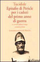 EPITAFIO DI PERICLE PER I CADUTI DEL PRIMO ANNO DI GUERRA - TUCIDIDE; LONGO O. (CUR.)