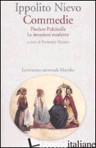 COMMEDIE. PINDARO PULCINELLA-LE INVASIONI MODERNE - NIEVO IPPOLITO; VESCOVO P. (CUR.)
