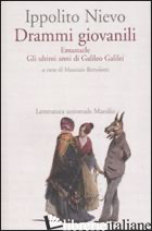 DRAMMI GIOVANILI. EMANUELE-GLI ULTIMI ANNI DI GALILEO GALILEI - NIEVO IPPOLITO; BERTOLOTTI M. (CUR.)