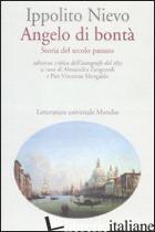 ANGELO DI BONTA'. STORIA DEL SECOLO PASSATO DELL'AUTOGRAFO DEL 1855. EDIZ. CRITI - NIEVO IPPOLITO; ZANGRANDI A. (CUR.); MENGALDO P. V. (CUR.)