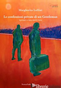 CONFESSIONI PRIVATE DI UN GENTLEMAN (LE) - LOLLINI MARGHERITA