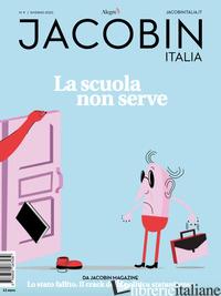 JACOBIN ITALIA (2020). VOL. 9: LA SCUOLA NON SERVE -