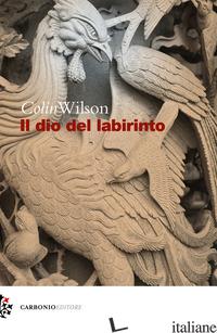 DIO DEL LABIRINTO (IL) - WILSON COLIN