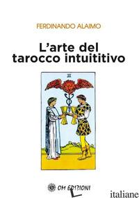 ARTE DEL TAROCCO INTUITIVO (L') - ALAIMO FERDINANDO