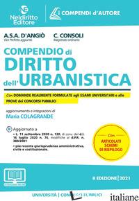 COMPENDIO DI DIRITTO DELL'URBANISTICA. NUOVA EDIZ. - CONSOLI CRISTINA; D'ANGIO' ADRIANA S. A.