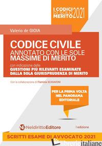CODICE CIVILE ANNOTATO CON LE SOLE MASSIME DI MERITO - DE GIOIA VALERIO