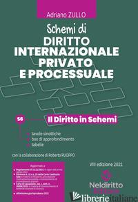 SCHEMI DI DIRITTO INTERNAZIONALE PRIVATO E PROCESSUALE - ZULLO A. (CUR.)