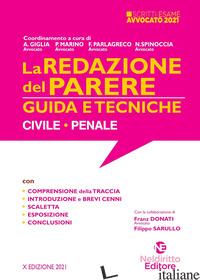 REDAZIONE DEL PARERE. GUIDA E TECNICHE. CIVILE-PENALE (LA) - GIGLIA A. (CUR.); MARINO P. (CUR.); PARLAGRECO F. (CUR.); SPINOCCIA N. (CUR.)