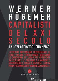 CAPITALISTI DEL XXI SECOLO - RUGEMER WERNER