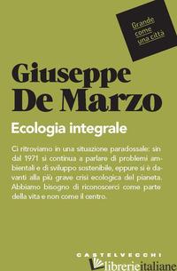 ECOLOGIA INTEGRALE - DE MARZO GIUSEPPE