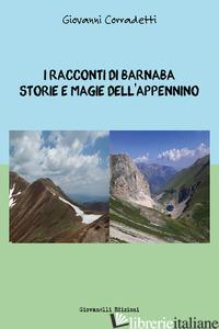 RACCONTI DI BARNABA. STORIE E MAGIE DELL'APPENNINO (I) - CORRADETTI GIOVANNI