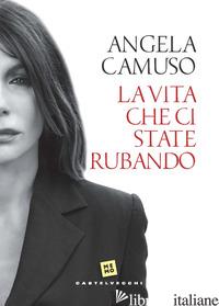 VITA CHE CI STATE RUBANDO (LA) - CAMUSO ANGELA